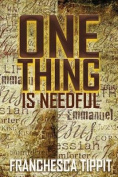 One Thing Is Needful