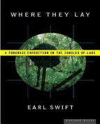 Where They Lay : A Forensic Expedition in the Jungles of Laos