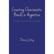 Creating Charismatic Bonds in Argentina