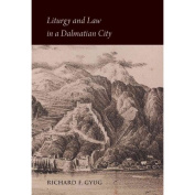 Liturgy and Law in a Dalmatian City