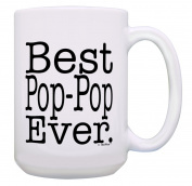 Pop-Pop Gifts for Men Best Pop-Pop Ever Pop-Pop Gag Gift Funny Pop-Pop Gift 440ml Coffee Mug Tea Cup 440ml White