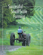 Successful Small-Scale Farming : An Organic Approach