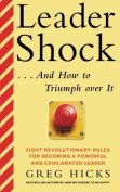 Leadershock... and How to Triumph Over It