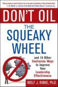 Don't Oil the Squeaky Wheel