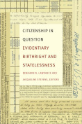 Citizenship in Question : Evidentiary Birthright and Statelessness