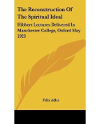 The Reconstruction of the Spiritual Ideal