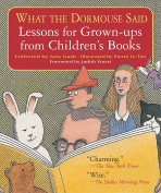 What the Dormouse Said : Lessons for Grown-ups from Children's Books