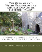 The German and Welsh Origins of the Charles and Lottie Fetterolf Family