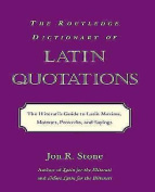 The Routledge Dictionary of Latin Quotations