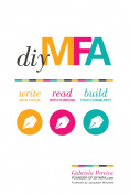 DIY MFA : Write with Focus, Read with Purpose, Build Your Community