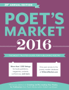 Poet's Market 2016 : The Most Trusted Guide for Publishing Poetry