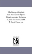 The History of England, from the Invasion of Julius Caesar to the Abdication of James the Second, 1688. by David Hume, Esq. Vol. 2