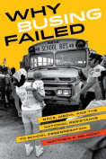 Why Busing Failed : Race, Media, and the National Resistance to School Desegregation