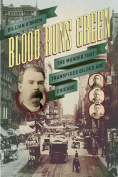 Blood Runs Green : The Murder That Transfixed Gilded Age Chicago