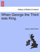 When George the Third Was King.