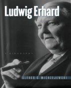 Ludwig Erhard: A Biography