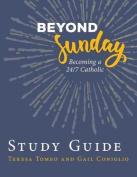 Beyond Sunday Study Guide
