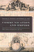 Communication and Empire : Media, Markets, and Globalisation, 1860–1930