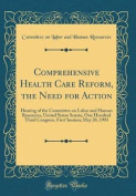 Comprehensive Health Care Reform, the Need for Action