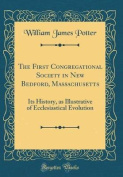 The First Congregational Society in New Bedford, Massachusetts