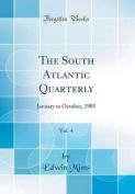 The South Atlantic Quarterly, Vol. 4