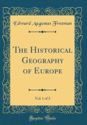 The Historical Geography of Europe, Vol. 1 of 2