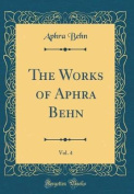 The Works of Aphra Behn, Vol. 4
