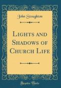 Lights and Shadows of Church Life