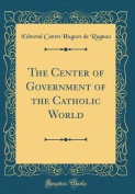 The Center of Government of the Catholic World