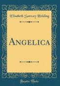 Angelica (Classic Reprint)