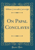 On Papal Conclaves
