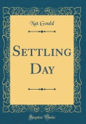 Settling Day (Classic Reprint)