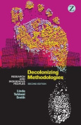 Decolonizing Methodologies : Research and Indigenous Peoples