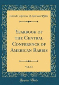 Yearbook of the Central Conference of American Rabbis, Vol. 13