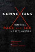 Connexions : Histories of Race and Sex in North America
