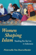 Women Shaping Islam : Reading the Qu'ran in Indonesia