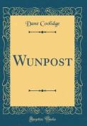 Wunpost (Classic Reprint)