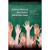 The Pursuit of Racial and Ethnic Equality in American Public Schools : Mendez, Brown, and Beyond