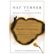 Nat Turner and the Rising in Southampton County