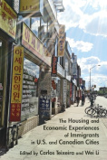 The Housing and Economic Experiences of Immigrants in US and Canadian Cities