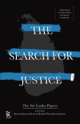 The Search for Justice : The Sri Lanka Papers