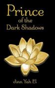Prince of the Dark Shadows