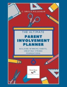 The Ultimate Parent Involvement Planner