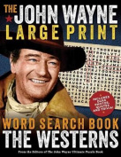 The John Wayne Large Print Word Search Book - The Westerns