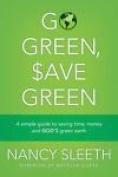 Go Green, Save Green - Nancy Sleeth