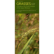 Grasses in Your Pocket : A Guide to the Prairie Grasses of the Upper Midwest