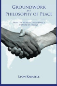 Groundwork for a Philosophy of Peace