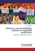 Efficiency and Profitability Analysis in Vegetable Production