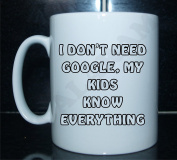 I DON'T NEED GOOGLE MY KIDS KNOW EVERYTHING Funny Printed Mug Ideal Gift/Present