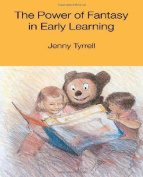 The Power of Fantasy in Early Learning